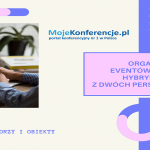 Organizacja eventów online/hybrydowych z dwóch perspektyw – organizatora i obiektu